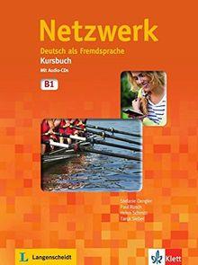Netzwerk B1: Deutsch als Fremdsprache. Kursbuch mit 2 Audio-CDs