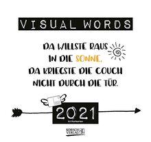 Visual Words 2021: Aufstellbarer Typo-Art Postkartenkalender. Jede Woche ein neuer Spruch. Hochwertiger Wochenkalender für den Schreibtisch