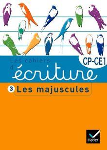 Les cahiers d'écriture CP/CE1 : Tome 3, Les majuscules
