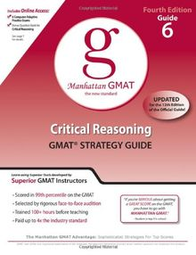 Critical Reasoning GMAT Preparation Guide, 4th Edition (Manhattan GMAT Preparation Guide: Critical Reasoning)