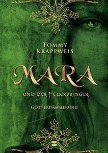 Mara und der Feuerbringer, Band 03: Götterdämmerung