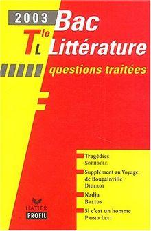Bac littérature 2003 Terminale L : Tragédies, Sophocle. Supplément au voyage de Bougainville, Diderot. Nadja, André Breton. Si c'est un homme, Primo Levi (Profil Bac)