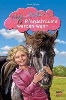 Maja und Bella 01 - Pferdeträume werden wahr
