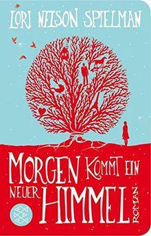Morgen kommt ein neuer Himmel: Roman