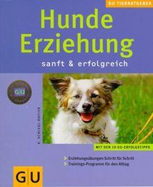 Hunde-Erziehung sanft & erfolgreich (GU Neue Tierratgeber)
