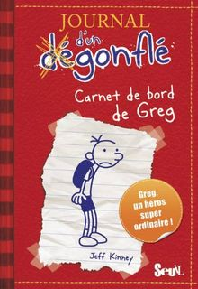 Carnet de bord de Greg Heffley - Journal d'un dégonflé. Tome 1 (Journal d'un Degonfle)