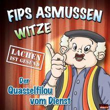 Fips Asmussen Witze - der Quasselfilou vom Dienst