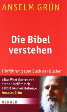 Die Bibel verstehen: Hinführung zum Buch der Bücher