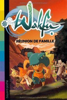 Wakfu, Tome 6 : Réunion de famille