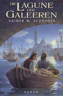 Die Lagune der Galeeren. Roman