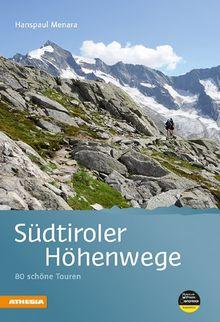 Südtiroler Höhenwege: 80 schöne Touren