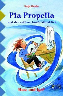 Pia Propella und der rattenscharfe Mausklick: Schulausgabe