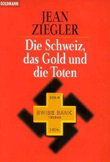 Die Schweiz, das Gold und die Toten.
