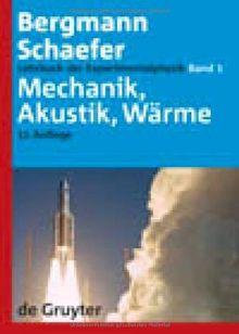 Lehrbuch der Experimentalphysik: Lehrbuch der Experimentalphysik 1. Mechanik - Akkustik - Wärme: Bd 1: Band 1