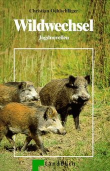 Wildwechsel. Jagdgeschichten