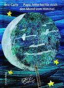 Papa, bitte hol für mich den Mond vom Himmel: Ein himmlisches Spielbilderbuch