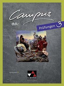 Campus B - neu / Gesamtkurs Latein in vier Bänden: Campus B - neu / Campus B Prüfungen 3 - neu: Gesamtkurs Latein in vier Bänden