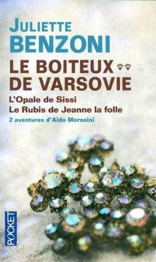 Le boiteux de Varsovie : L'Opale de Sissi ; Le Rubis de Jeanne la folle