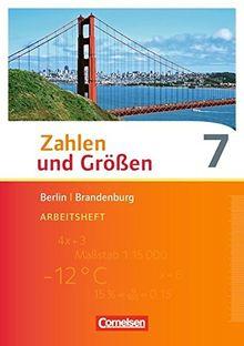 Zahlen und Größen - Berlin und Brandenburg: 7. Schuljahr - Arbeitsheft