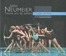 John Neumeier: Trente ans de ballets à l'Opéra de Paris