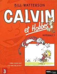 Calvin et Hobbes l'Intégrale, Tome 3 : Adieu, monde cruel ! ; En avant, tête de thon !