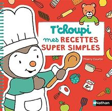 Mes recettes super simples T'choupi