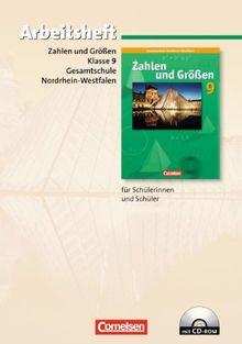 Zahlen und Größen - Kernlehrpläne Gesamtschule Nordrhein-Westfalen: 9. Schuljahr - Grund- und Erweiterungskurs - Arbeitsheft mit eingelegten Lösungen und CD-ROM