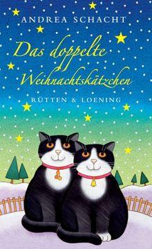 Das doppelte Weihnachtskätzchen: Eine Geschichte (Katzengeschichten)