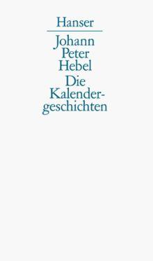 Die Kalendergeschichten: Sämtliche Erzählungen des Rheinländischen Hausfreundes: Sämtliche Erzählungen aus dem Rheinländischen Hausfreund
