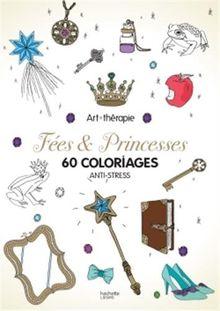 Fées & Princesses : 60 coloriages anti-stress