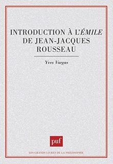 """Introduction à l'""""Emile"""" de Jean-Jacques Rousseau (Grands Livres P)"""