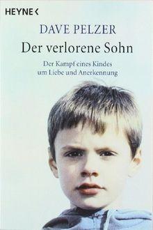 Der verlorene Sohn: Der Kampf eines Kindes um Liebe und