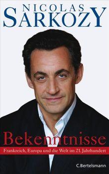 Bekenntnisse. Frankreich, Europa und die Welt im 21. Jahrhundert