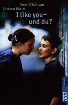I like you - und du?: Eine deutsch-englische Geschichte (Fiction, Poetry & Drama)