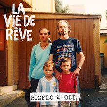 Bigflo & Oli - La Vie De Reve