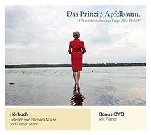 """Das Prinzip Apfelbaum: 11 Persönlichkeiten zur Frage """"Was bleibt?"""" - Hörbuch gelesen von Barbara Nüsse und Dieter Mann + Bonus-DVD"""