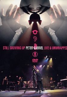 Peter Gabriel - Still Growing Up: Live & Unwrapped [2 DVDs]
