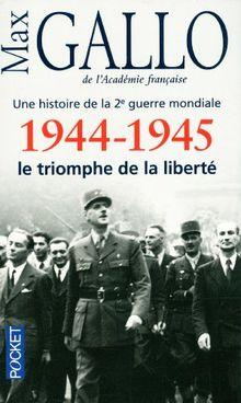 1944-1945 : Le triomphe de la liberté