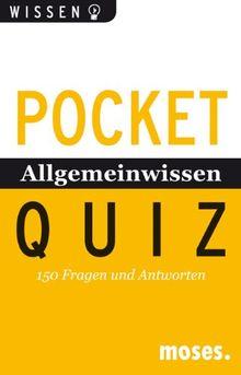 Pocket-Quiz: Allgemeinwissen von A-Z: 150 Fragen und Antworten. Für Erwachsene