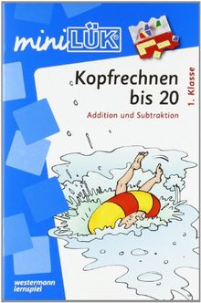 miniLÜK: Kopfrechnen bis 20: Addition und Subtraktion 1. Klasse: Im Zahlenraum bis 20 ab Klasse 1