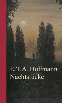 Nachtstücke: Der Sandmann / Das öde Haus / Das steinerne Herz