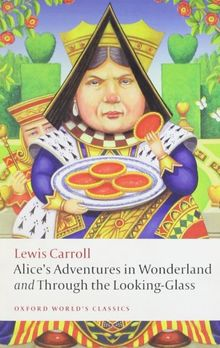 Alice's Adventures in Wonderland and Through the Looking-Glass (Oxford World's Classics)