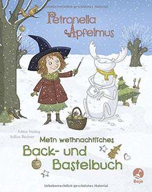 Petronella Apfelmus: Mein weihnachtliches Back- und Bastelbuch