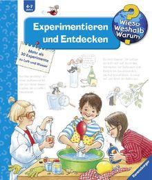 Wieso? Weshalb? Warum? 29: Experimentieren und Entdecken: Mehr als 30 Experimente zu Luft und Wasser