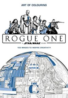 Star Wars Rogue One: Art of Colouring: 100 Images to Inspire Creativity