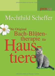 Die Original Bach-Blütentherapie für Haustiere