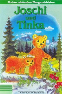 Joschi und Tinka. Meine schönsten Tiergeschichten