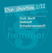 GoA, BereicherungsR., DeliktsR., SchadenersatzR. Minikarteikarten: Die Shorties 2/2. In 20 Stunden zum Erfolg. In Fragen und Antworten