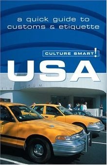 USA - Culture Smart!: a quick guide to customs & etiquette: Essential Guide to Customs and Culture