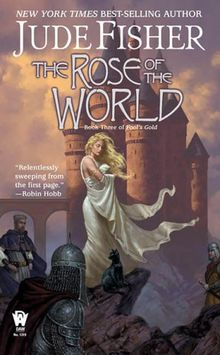 The Rose of the World: Book Three of Fool's Gold